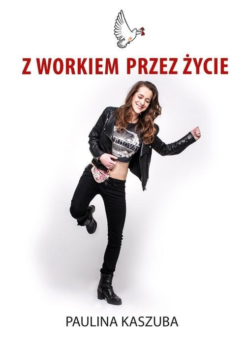 okładka Z workiem przez życie, Książka | Kaszuba Paulina