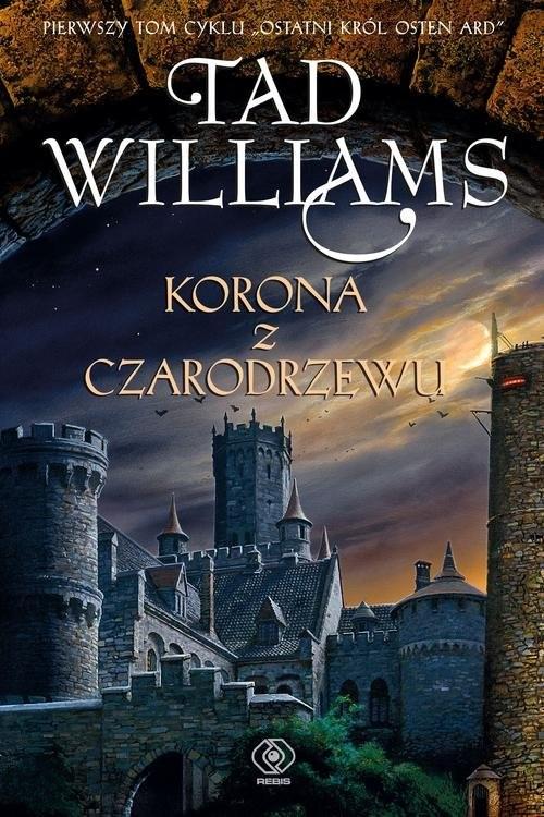 okładka Korona z czarodrzewu Ostatni król Osten Ard Tom 1, Książka | Williams Tad