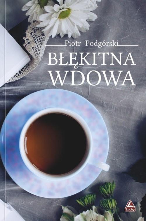 okładka Błękitna wdowa, Książka | Piotr Podgórski