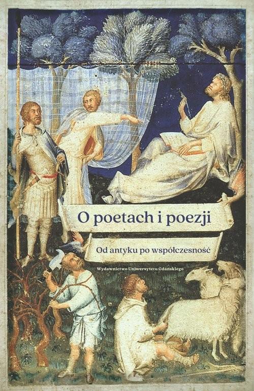 okładka O poetach i poezji. Od antyku po współczesność, Książka |