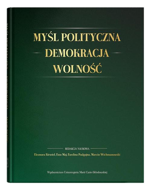 okładka Myśl polityczna - Demokracja - Wolność. Księga Jubileuszowa dedykowana Profesorowi Janowi Jachymkowi, Książka |