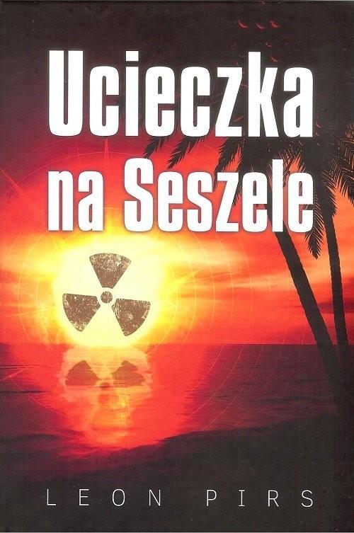 okładka Ucieczka na Seszele, Książka | Pirs Leon