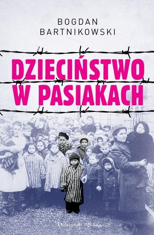 okładka Dzieciństwo w pasiakach, Książka | Bartnikowski Bogdan