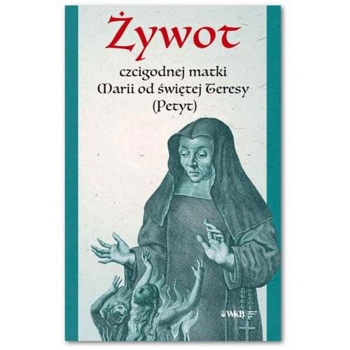 okładka Żywot czcigodnej matki Marii od św. Teresy (Petyt), Książka |