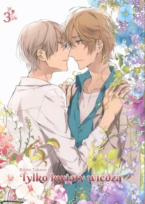 okładka Tylko kwiaty wiedzą 3, Książka   Rihito Takarai