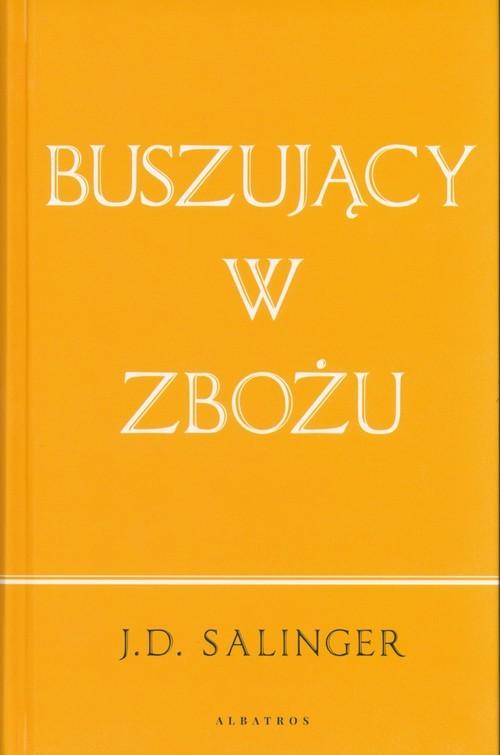okładka Buszujący w zbożu, Książka | Salinger J.D.