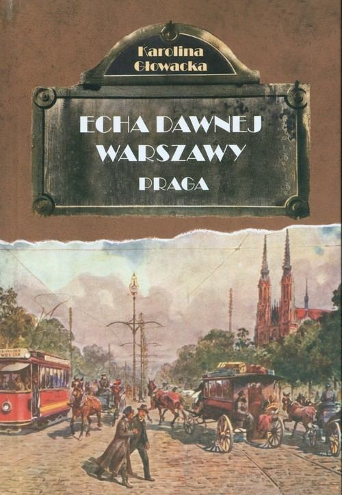 okładka Echa dawnej Warszawy Praga, Książka | Głowacka Karolina