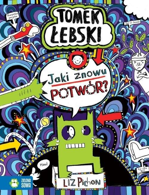 okładka Fantastyczny świat Tomka Łebskiego Jaki znowu potwór?, Książka | Pichon Liz