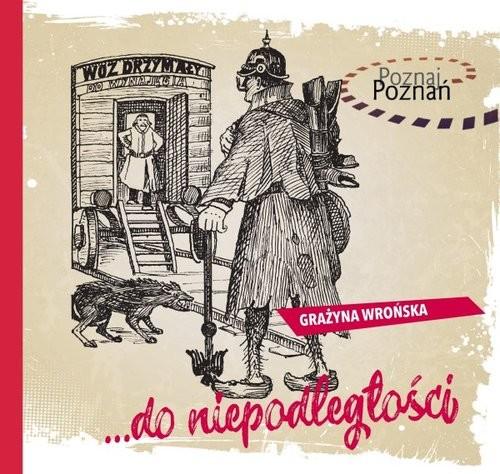 okładka ...do niepodległości, Książka | Wrońska Grażyna