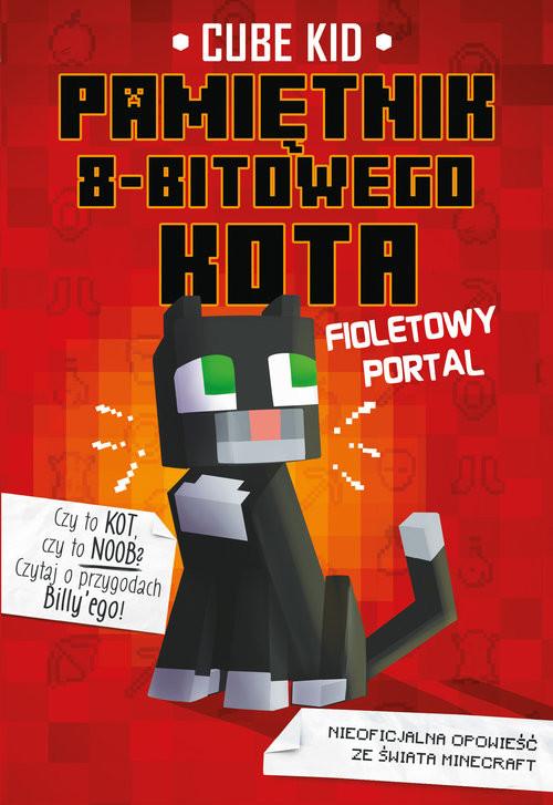 okładka Minecraft Pamiętnik 8-bitowego kota Fioletowy portal Tom 7, Książka | Kid Cube