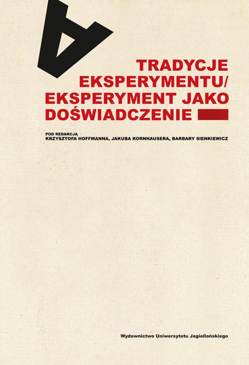okładka Tradycje eksperymentu Eksperyment jako doświadczenie, Książka |