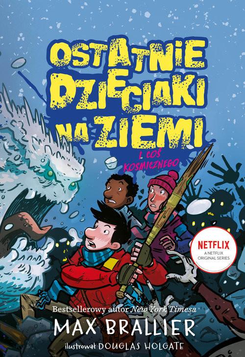 okładka Ostatnie dzieciaki na Ziemi i coś koszmarnego Tom 4, Książka   Brallier Max