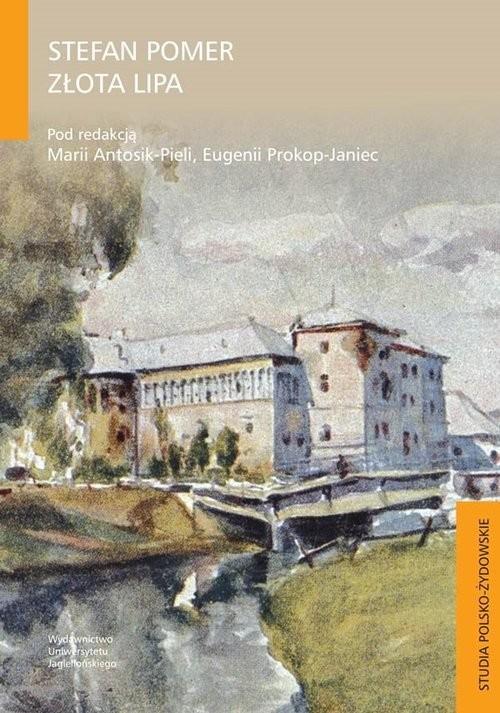 okładka Stefan Pomer Złota Lipa, Książka |