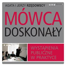 okładka Mówca doskonały. Wystąpienia publiczne w praktyce, Audiobook | Agata Rzędowska
