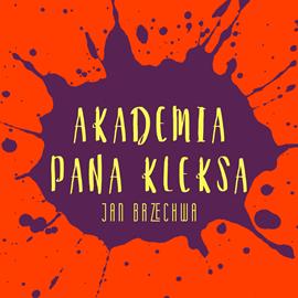 okładka Akademia Pana Kleksa, Audiobook | Brzechwa Jan