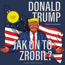 okładka Donald Trump. Jak on to zrobił?, Audiobook | Cay Johnston David