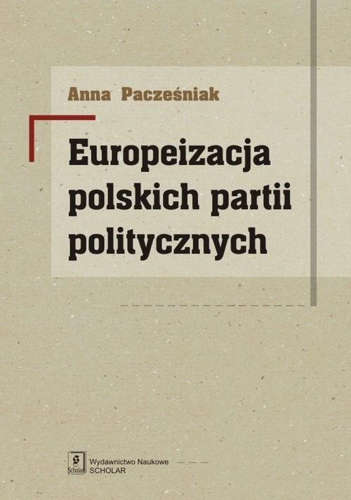 okładka Europeizacja polskich partii politycznych, Książka | Pacześniak Anna
