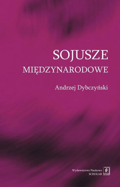 okładka Sojusze międzynarodowe, Książka | Dybczyński Andrzej