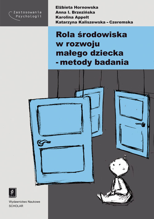 okładka Rola środowiska w rozwoju małego dziecka - metody badania, Książka | Elżbieta Hornowska, Anna Brzezińska, K Appelt