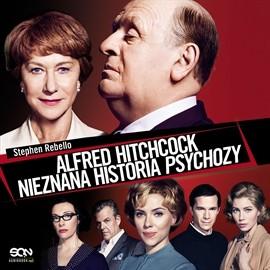 okładka Alfred Hitchcock. Nieznana historia Psychozy, Audiobook | Rebello Stephen
