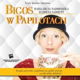 okładka Bigos w papilotach, Audiobook | Elżbieta Narbutt