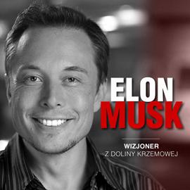 okładka Elon Musk. Wizjoner z Doliny Krzemowej, Audiobook   Tomys Łukasz