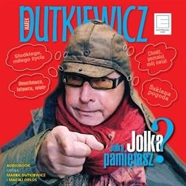 okładka Jolka, Jolka, pamiętasz?, Audiobook   Dutkiewicz Marek