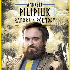 okładka Raport z Północy, Audiobook   Pilipiuk Andrzej