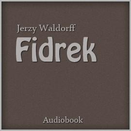 okładka Fidrek, Audiobook   Waldorff Jerzy