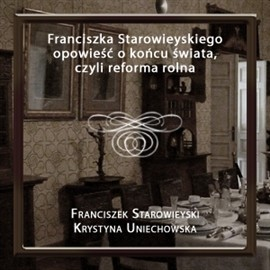 okładka Franciszka Starowieyskiego opowieść o końcu świata, czyli reforma rolna, Audiobook | Starowieyski Franciszek
