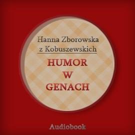 okładka Humor w genach, Audiobook | Zborowska z Kobuszewskich Hanna