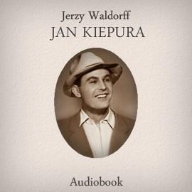 okładka Jan Kiepura, Audiobook | Waldorff Jerzy