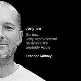 okładka Jony Ive, Audiobook | Kahney Leander