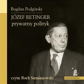 okładka Józef Retinger - prywatny polityk, Audiobook | Podgórski Bogdan