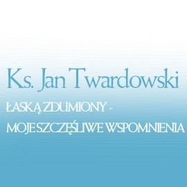 okładka Łaską zdumiony: moje szczęśliwe wspomnienia, Audiobook   Jan Twardowski