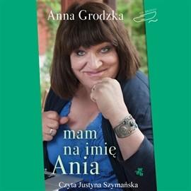 okładka Mam na imię Ania, Audiobook   Grodzka Anna