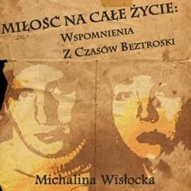 okładka Miłość na całe życie: Wspomnienia z czasów beztroski, Audiobook | Wisłocka Michalina