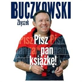 okładka Pisz pan książkę!, Audiobook | Buczkowski Zbigniew