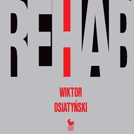 okładka Rehab , Audiobook | Osiatyński Wiktor