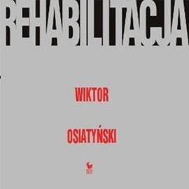 okładka Rehabilitacja , Audiobook | Osiatyński Wiktor