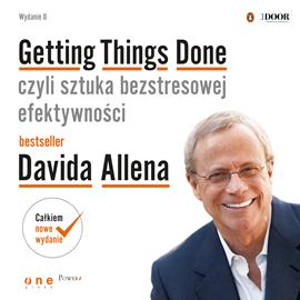 okładka Getting Things Done, czyli sztuka bezstresowej efektywności. Wydanie II, Audiobook   Allen David