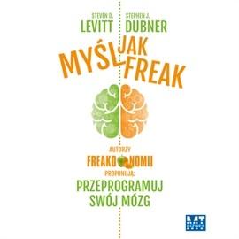 okładka Myśl jak freak!, Audiobook | D. Levitt Steven