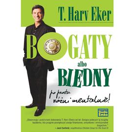 okładka Bogaty albo biedny. Po prostu różni mentalnie, Audiobook | Harv Eker T.