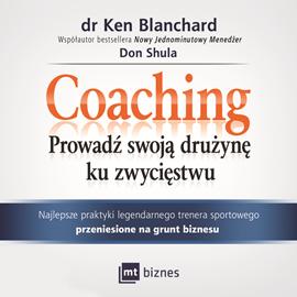 okładka Coaching. Prowadź swoją drużynę ku zwycięstwu, Audiobook | Blanchard Ken