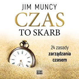 okładka Czas to skarb. 24 zasady zarządzania czasem, Audiobook | Muncy Jim