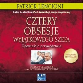 okładka Cztery obsesje wyjątkowego szefa, Audiobook   Lencioni Patrick