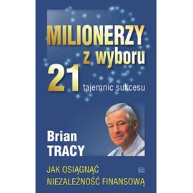 okładka Milionerzy z wyboru 21 tajemnic sukcesu, Audiobook | Tracy Brian