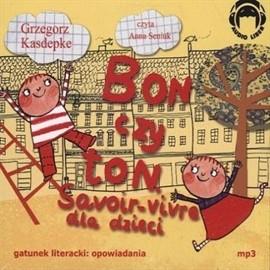 okładka Bon czy ton. Savoir-vivre dla dzieciaudiobook | MP3 | Kasdepke Grzegorz