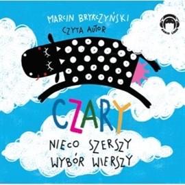 okładka Czary - nieco szerszy wybór wierszy, Audiobook | Brykczyński Marcin