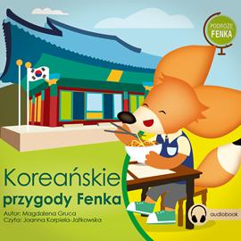 okładka Podróże Fenka. Koreańskie Przygody Fenkaaudiobook | MP3 | Gruca Magdalena